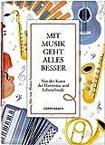 Mit Musik geht alles besser: Von der Kunst der Harmonie und Lebensfreude (Der rote Faden)