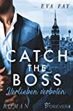 Catch the Boss - Verlieben verboten