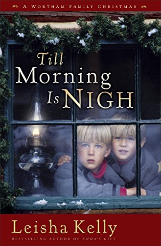Till Morning Is Nigh: A Wortham Family Christmas (Country Road Chronicles Book 3) (English Edition)