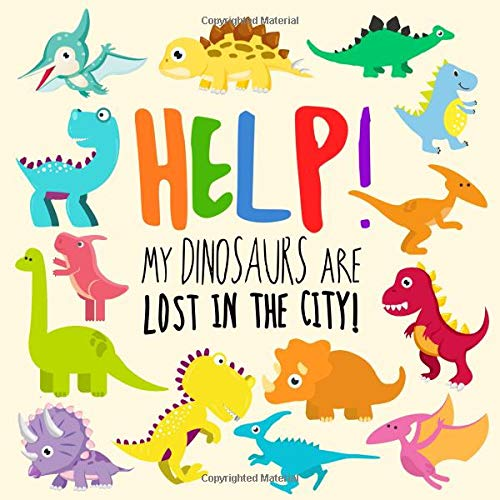 Help! My Dinosaurs are Lost in the City!: A Fun Where's Wally Style Book for 2-4 Year Olds por Webber Books