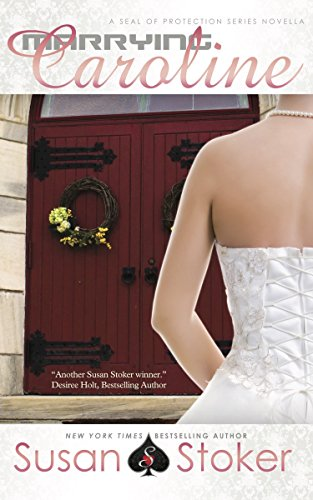 Marrying Caroline: SEAL of Protection Series