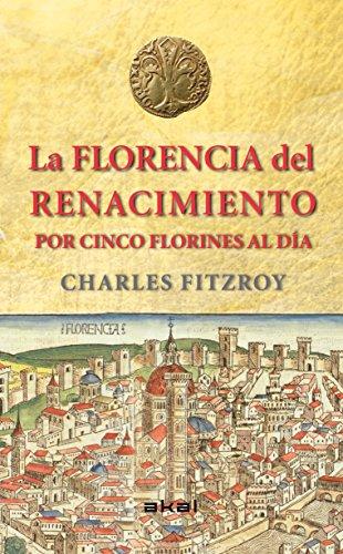 La Florencia del Renacimiento por cinco florines al día (Viajando al pasado)