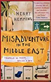 Misadventure in the Middle East: Travels as a Tramp, Artist and Spy: Travels as Tramp, Artist and Spy