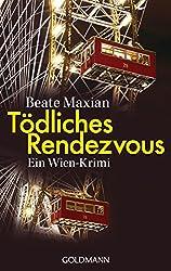 Tödliches Rendezvous: Ein Fall für Sarah Pauli 1 - Ein Wien-Krimi (Die Sarah-Pauli-Reihe)