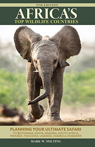 Africa's Top Wildlife Countries: Safari Planning Guide to Botswana, Kenya, Namibia, South Africa, Rwanda, Tanzania, Uganda, Zambia and Zimbabwe (Botswana Safari-guide)