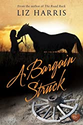 A Bargain Struck : Does a good deal make a marriage? (The Heart of the West Book 1)