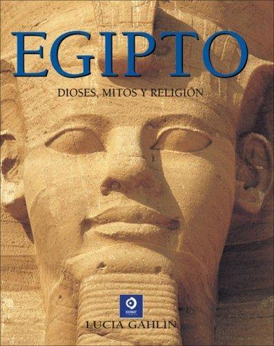 Egipto: Dioses, mitos y religion (Enciclopedias y grandes obras) (Spanish Edition) by Lucia Gahlin (2008-07-01)