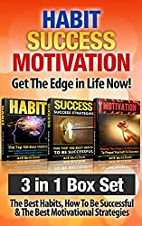 Habit: Success: Motivation: Get The Edge in Life Now!: 3 in 1 Box Set: The Best Habits, How To Be Successful & The Best Motivational Strategies (Habit ... Hacks For Winning In Life) (English Edition)