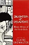 Daughters Of Decadence: Women Writers of the Fin-de-Siecle by Elaine Showalter (1993-06-10)