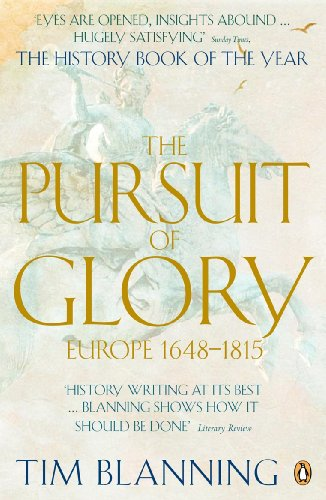 Pursuit Of Glory: Europe 1648 To 1815 (Penguin History of Europe)