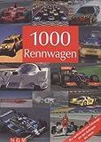 1000 Rennwagen: Die spektakulärsten Fahrzeuge von den Anfängen bis heute