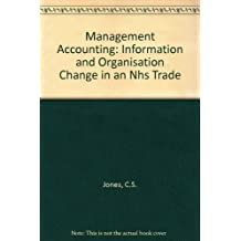 Management Accounting: Information and Organisation Change in an Nhs Trade