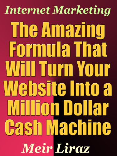 Internet Marketing: The Amazing Formula That Will Turn Your Website into a Million Dollar Cash Machine (English Edition) - Million-dollar-website