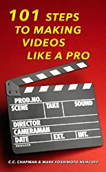 101 Steps to Making Videos Like a Pro (English Edition)