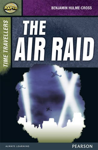 Rapid Stage 9 Set A: Time Travellers: The Air Raid (Rapid Upper Levels)