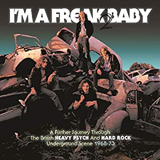 I'm A Freak 2 Baby ~ A Further Journey Through The British Heavy Psych & Hard Rock Underground Scene: 1968-1973 (3CD)