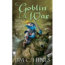 [Goblin War] [by: Jim C. Hines]