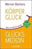 K�rpergl�ck & Gl�cksmedizin: Was wirklich wirkt Bild