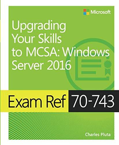Exam Ref 70-743 Upgrading Your Skills to MCSA: Windows Server 2016 por Charles Pluta