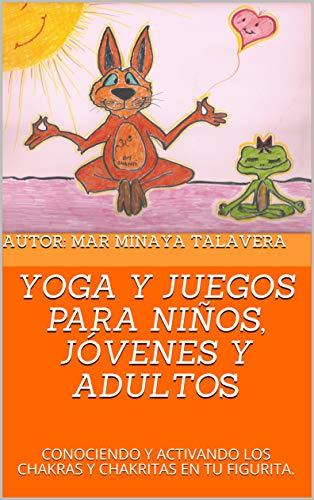YOGA Y JUEGOS PARA NIÑOS, JÓVENES Y ADULTOS: CONOCIENDO Y ...