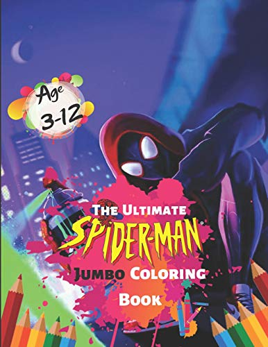 The Ultimate Spider-man Jumbo Coloring Book Age 3-12: Spiderman Coloring Book: Great Coloring Book for Kids, for Boys and Girls ages 4-8 high-quality Illustrations for Coloring