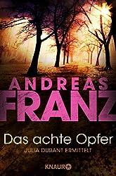 Das achte Opfer (Julia Durants Fall (Knaur TB)) (German Edition)