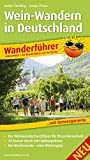 Wein-Wandern in Deutschland: Wanderführer mit GPS-Tracks zum Download, Geschichten vom Wegesrand, Einkehrtipps, Insidertipps der Autorinnen, Wein- und ... durch alle Anbaugebiete (Wanderführer / WF) - Antje Seeling