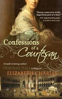 Confessions of a Courtesan by [Charles, Elizabeth, Hale, Deborah]