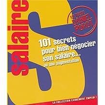 101 SECRETS POUR BIEN NEGOCIER SON SALAIRE OU UNE