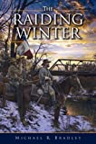 Raiding Winter, The by Michael Bradley (2013-06-26)