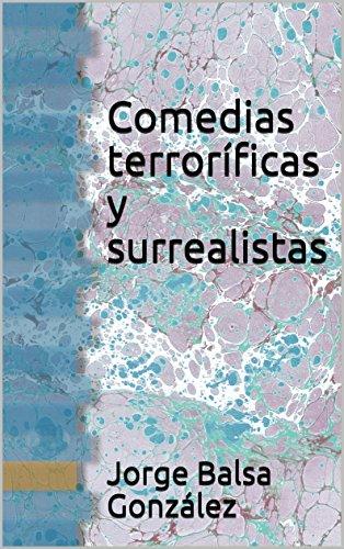 Comedias terroríficas y surrealistas por Jorge Balsa González