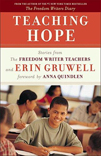 Teaching Hope: Stories from the Freedom Writer teachers and Erin Gruwell