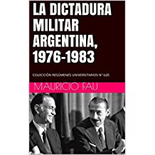 LA DICTADURA MILITAR ARGENTINA, 1976-1983: COLECCIÓN RESÚMENES UNIVERSITARIOS Nº 620 (Spanish Edition)