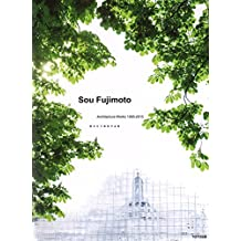Sou Fujimoto - Architecture Works 1995-2015