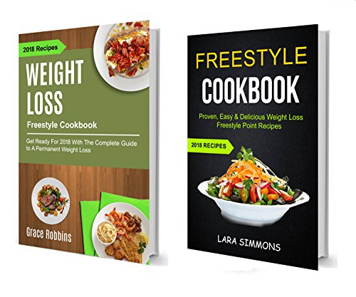 Freestyle Cookbook: (2 in 1): Get Ready For 2018 With The Complete Guide To A Permanent Weight Loss (Proven, Easy & Delicious Weight Loss Freestyle Point Recipes): 2018 Recipes (English Edition)