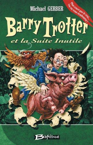 Barry Trotter et la Suite Inutile