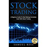 STOCK TRADING: A Beginner Guide To Start Making Immediate Cash With Stock Trading (English Edition)