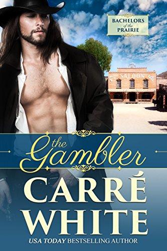 The Gambler Bachelors Of The Prairie Book 1