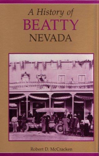 A History of Beatty, Nevada by Robert D. McCracken (1992-08-02)