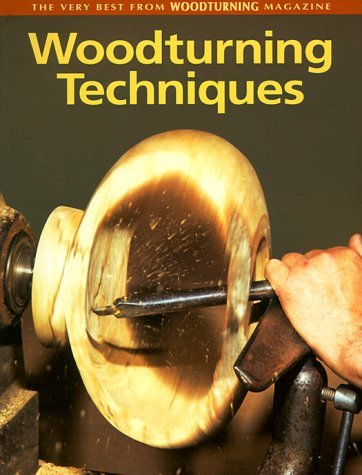 Woodturning Techniques: The Very Best from Woodturning Magazine (1995-04-06)