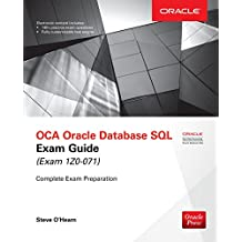 OCA Oracle Database SQL Exam Guide (Exam 1Z0-071) (Oracle Press)