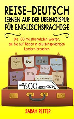 REISE-DEUTSCH: LERNEN AUF DER ÜBERHOLSPUR FÜR ENGLISCHSPRACHIGE ...