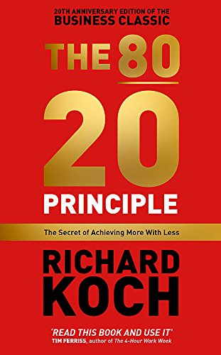 The Secret of Achieving More with Less: Updated 20th anniversary edition of the productivity and business classic (Nicholas Koch)