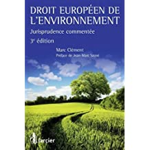 Droit européen de l'environnement : Jurisprudence commentée