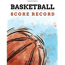 Basketball Score Record: Basketball Game Record Book, Basketball Score Keeper, Fouls, Scoring, Free Throws, Running score for both the home and visiting teams, Size 8.5 x 11 Inch, 100 Pages