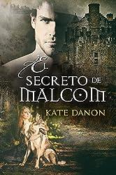 El Secreto de Malcom: Finalista del Premio Literario Amazon 2018 (Hermanos MacGregor nº 2)