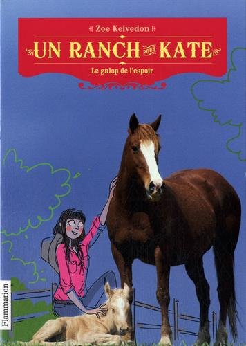 Un ranch pour Kate, Tome 2 : Le galop de l'espoir par Zoe Kelvedon