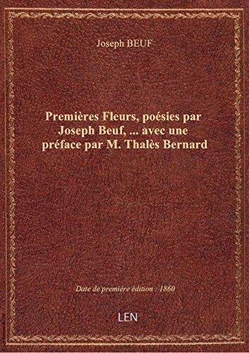 premieres-fleurs-poesies-par-joseph-beuf-avec-une-preface-par-m-thales-bernard