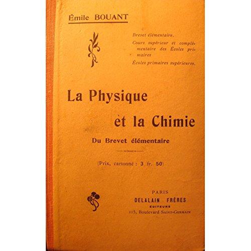 EMILE BOUANT la physique et la chimie 1912 Delalain - Brevet elementaire RARE++