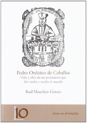 Pedro Ordóñez de Ceballos: Vida y obra de un aventurero que dio vuelta y media al mundo (Jaén en el Bolsillo)
